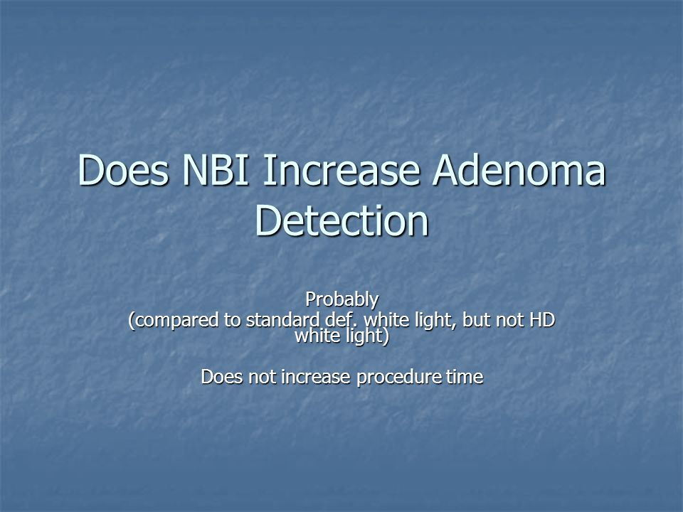 Does NBI Increase Adenoma Detection
