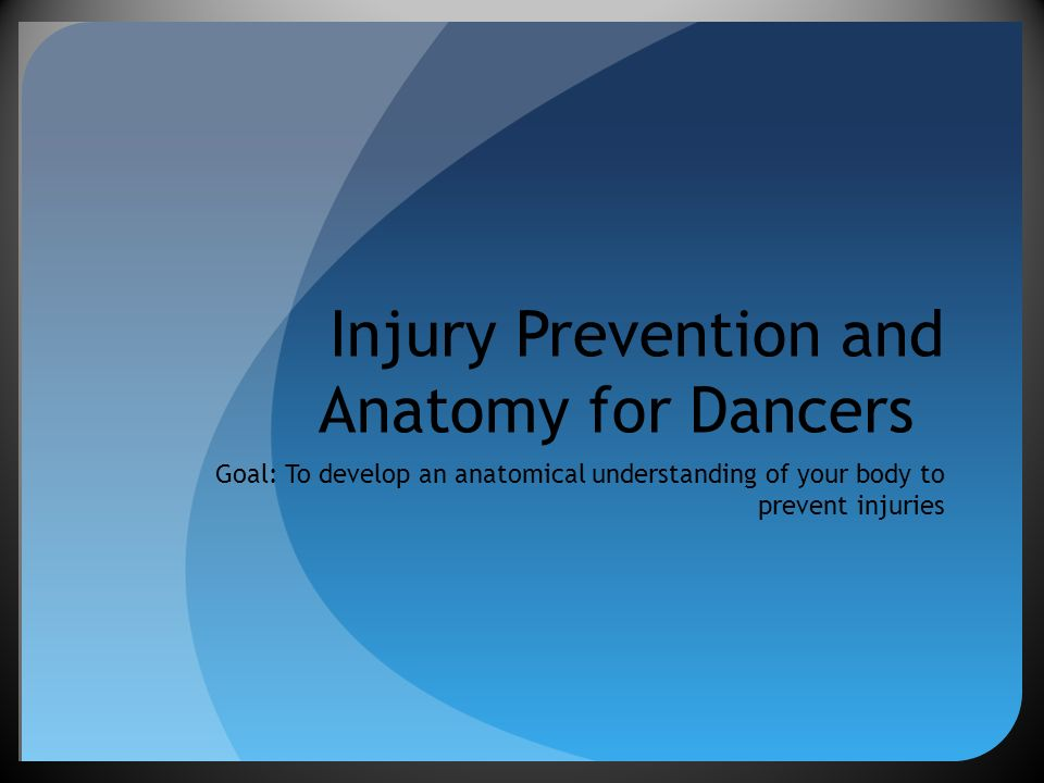 Injury Prevention and Anatomy for Dancers - ppt video online download