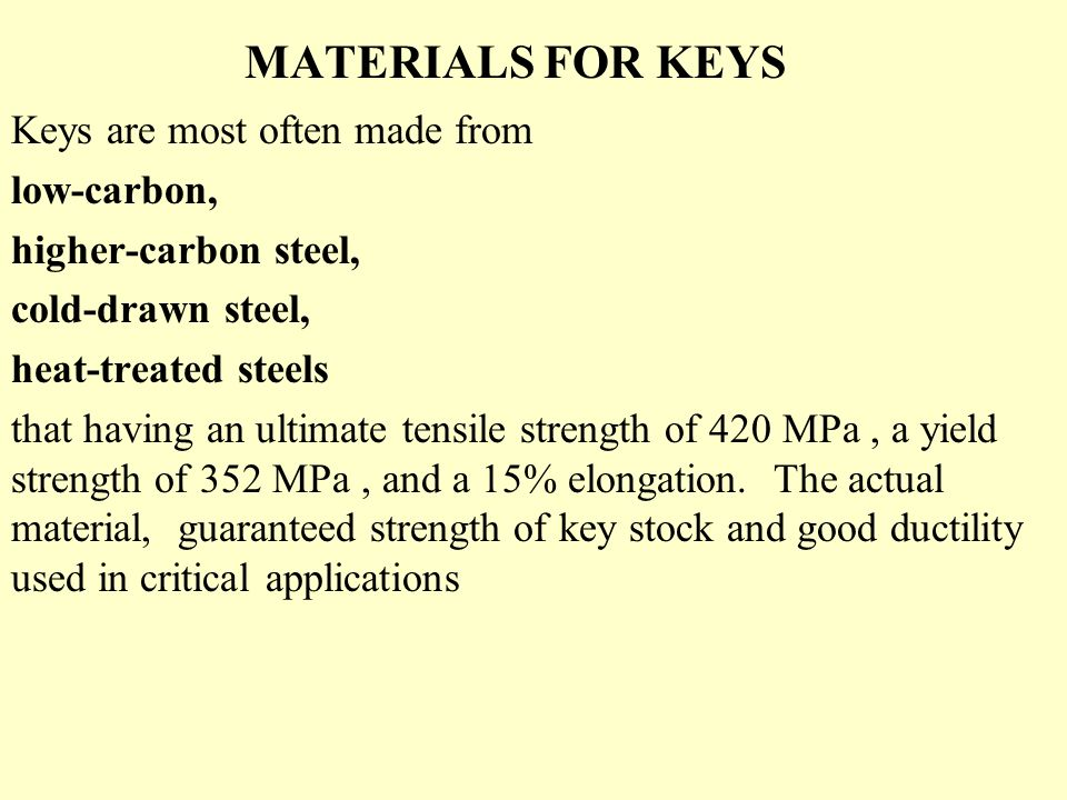 MATERIALS FOR KEYS Keys are most often made from low-carbon,