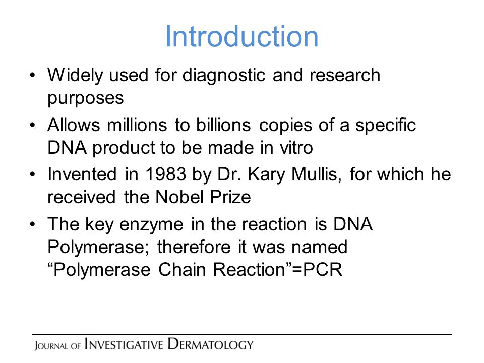 Introduction Widely used for diagnostic and research purposes