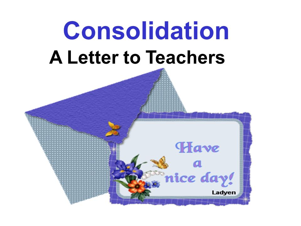 Consolidation A Letter to Teachers