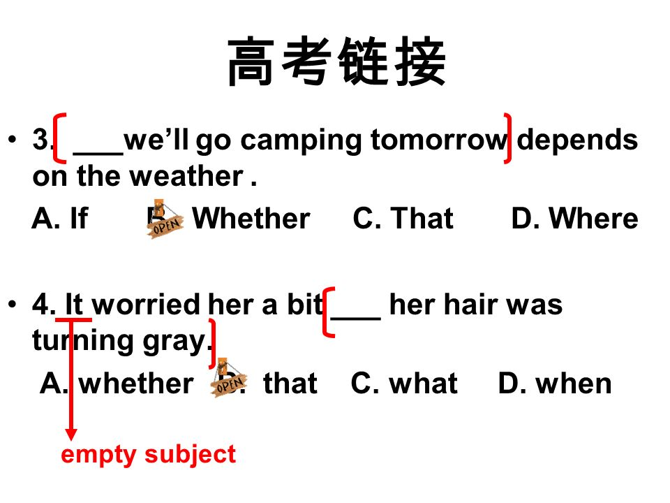 高考链接 3. ___we'll go camping tomorrow depends on the weather .