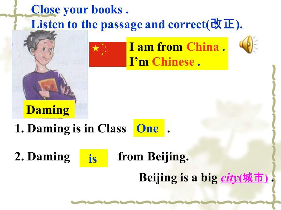 2. Daming isn't from Beijing.