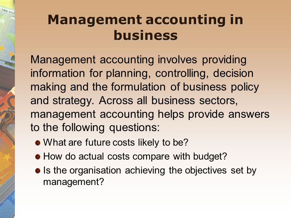 management accounting planning controlling and decision making One simple definition of management accounting is the provision of financial and non-financial decision-making information to managers according to the institute of management accountants (ima): management accounting is a profession that involves partnering in management decision making, devising planning and performance management systems.