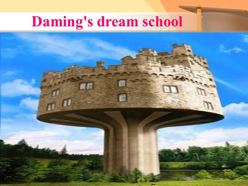 Daming s dream school