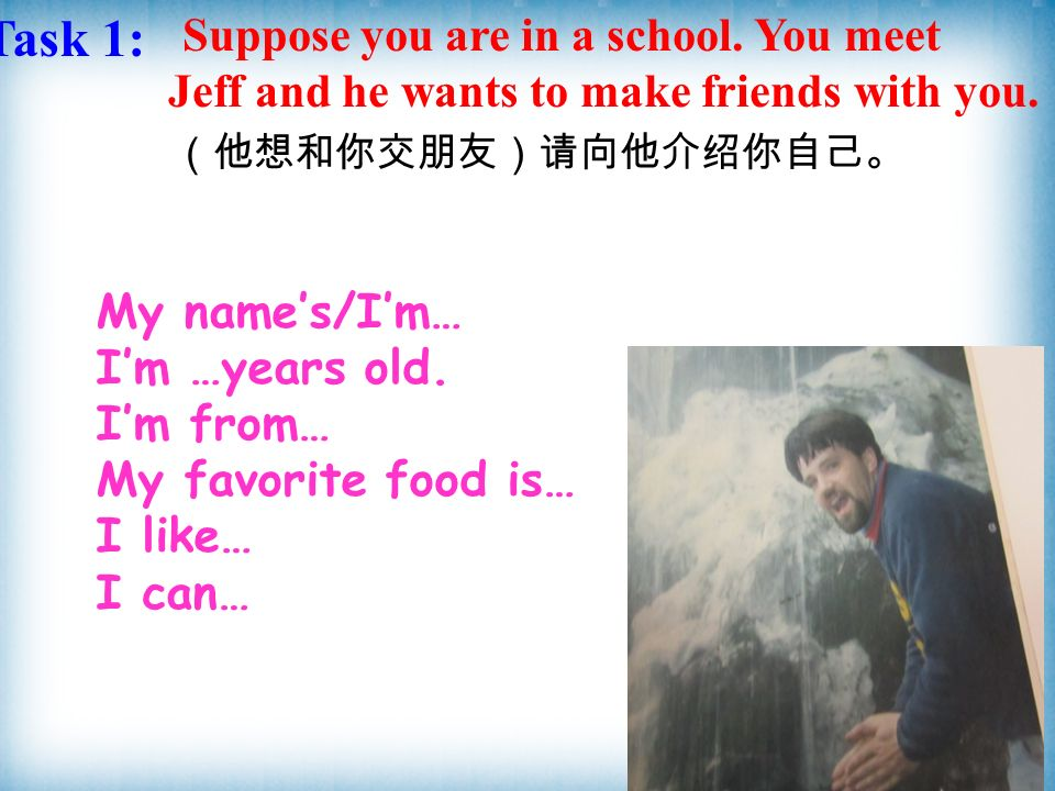 Task 1: Suppose you are in a school. You meet