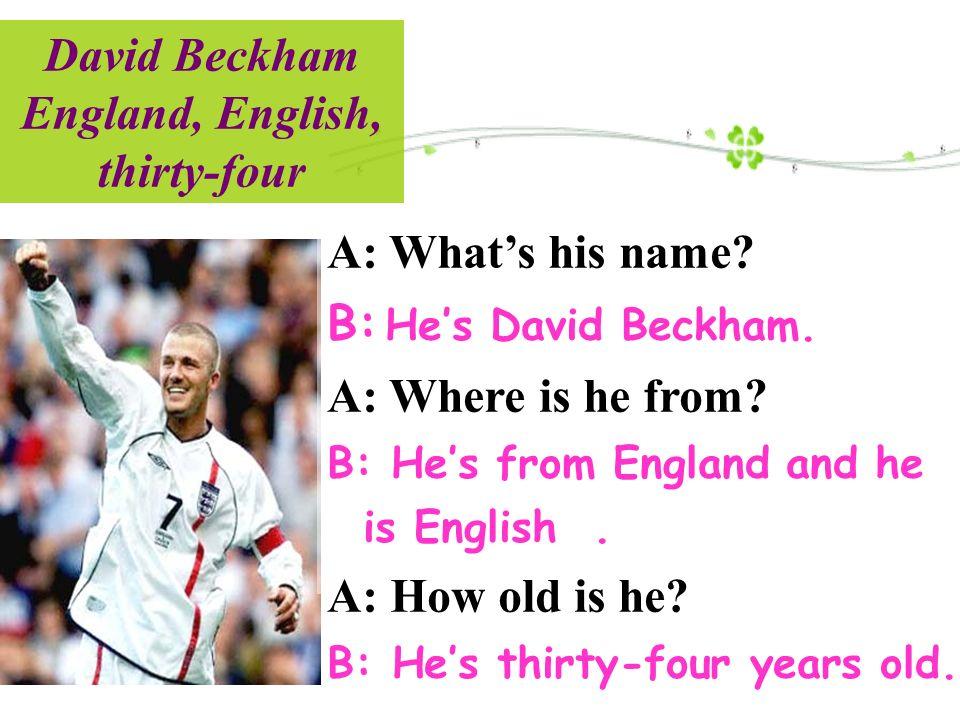 David Beckham England, English, thirty-four