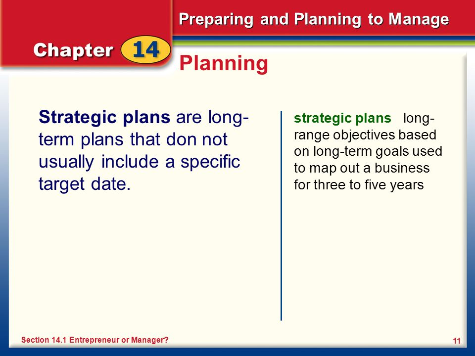 Planning Strategic plans are long-term plans that don not usually include a specific target date.