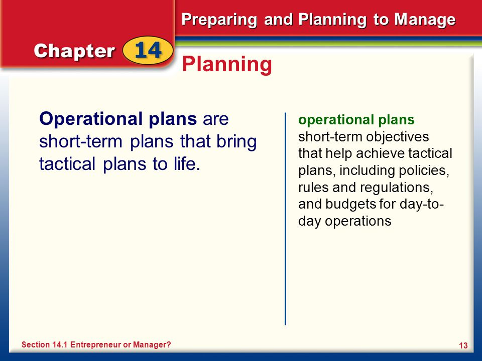 Planning Operational plans are short-term plans that bring tactical plans to life.