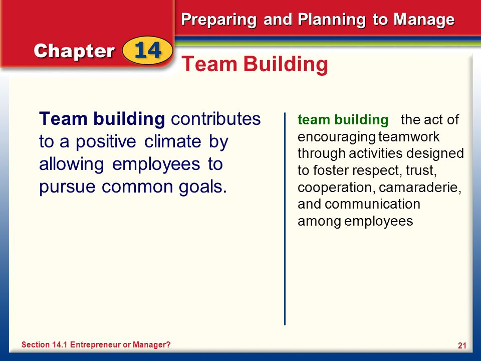Team Building Team building contributes to a positive climate by allowing employees to pursue common goals.