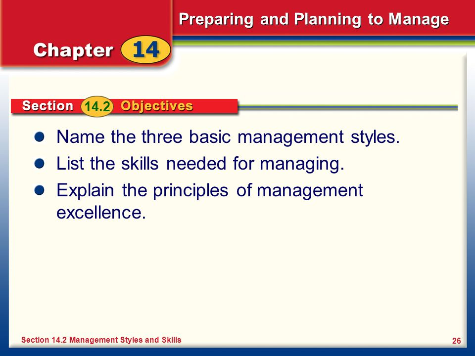 Name the three basic management styles.