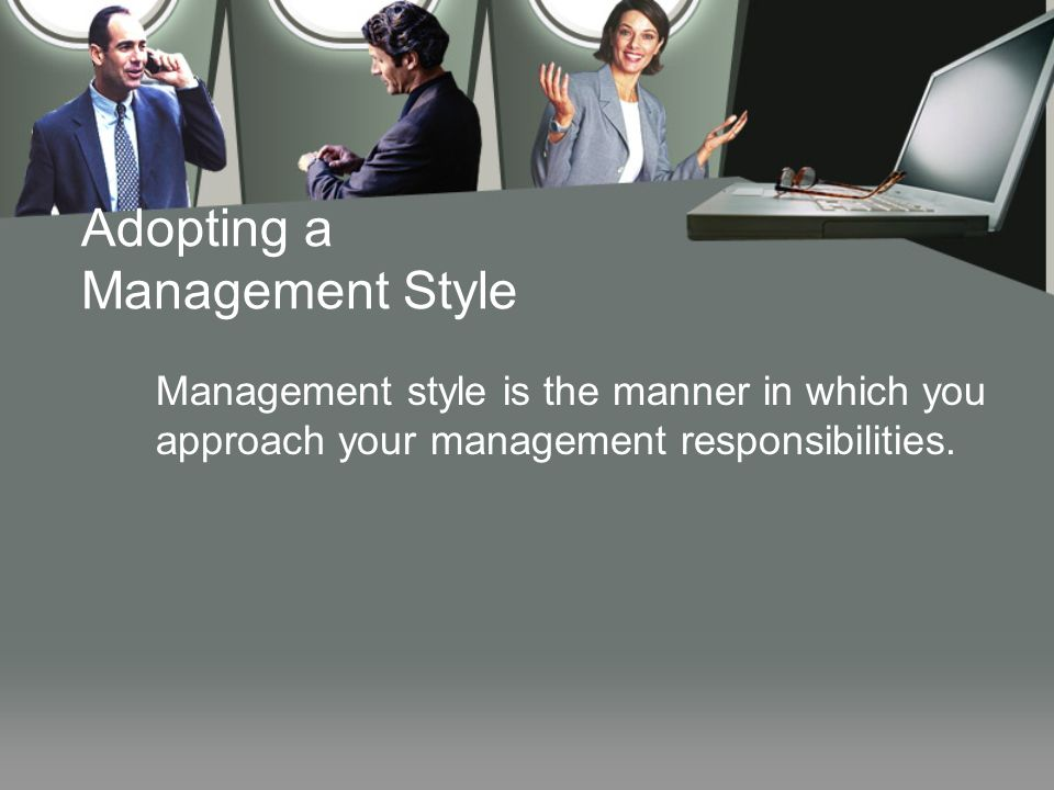 Adopting a Management Style