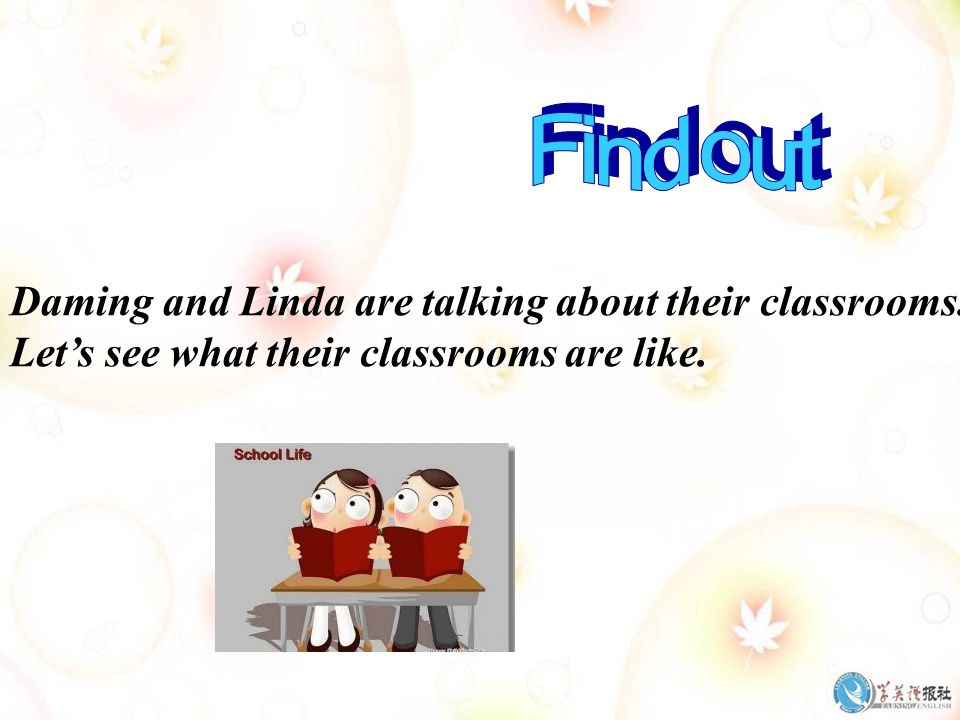 Find out Daming and Linda are talking about their classrooms.