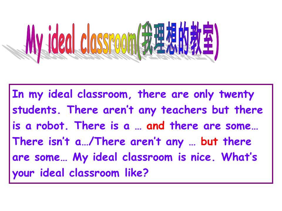 My ideal classroom(我理想的教室)