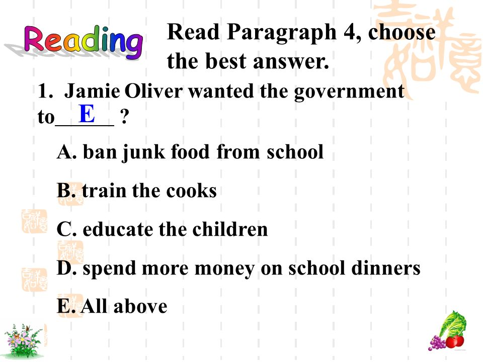E Read Paragraph 4, choose the best answer. Reading