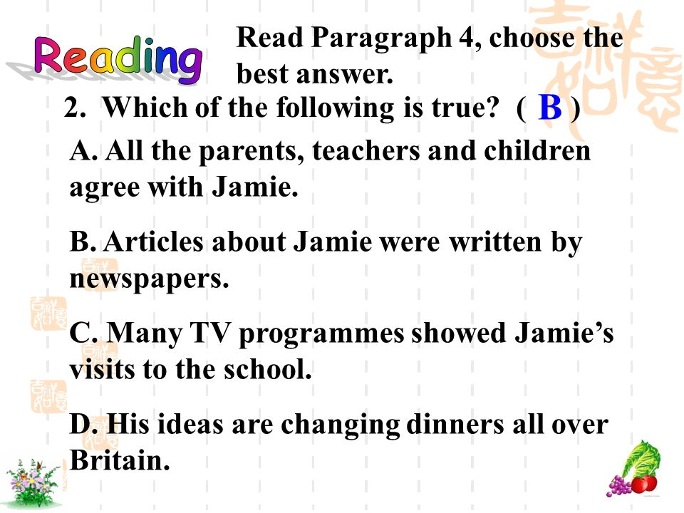 B Reading Read Paragraph 4, choose the best answer.
