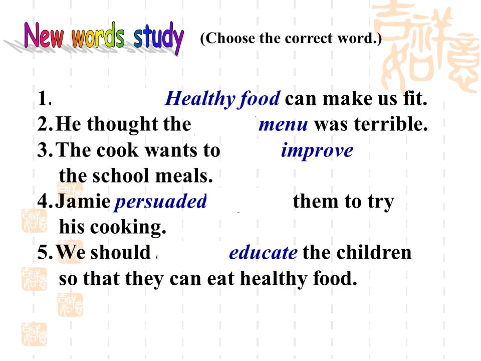 New words study 1. Junk food/ Healthy food can make us fit.