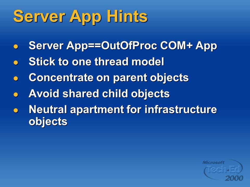 Server App Hints Server App==OutOfProc COM+ App