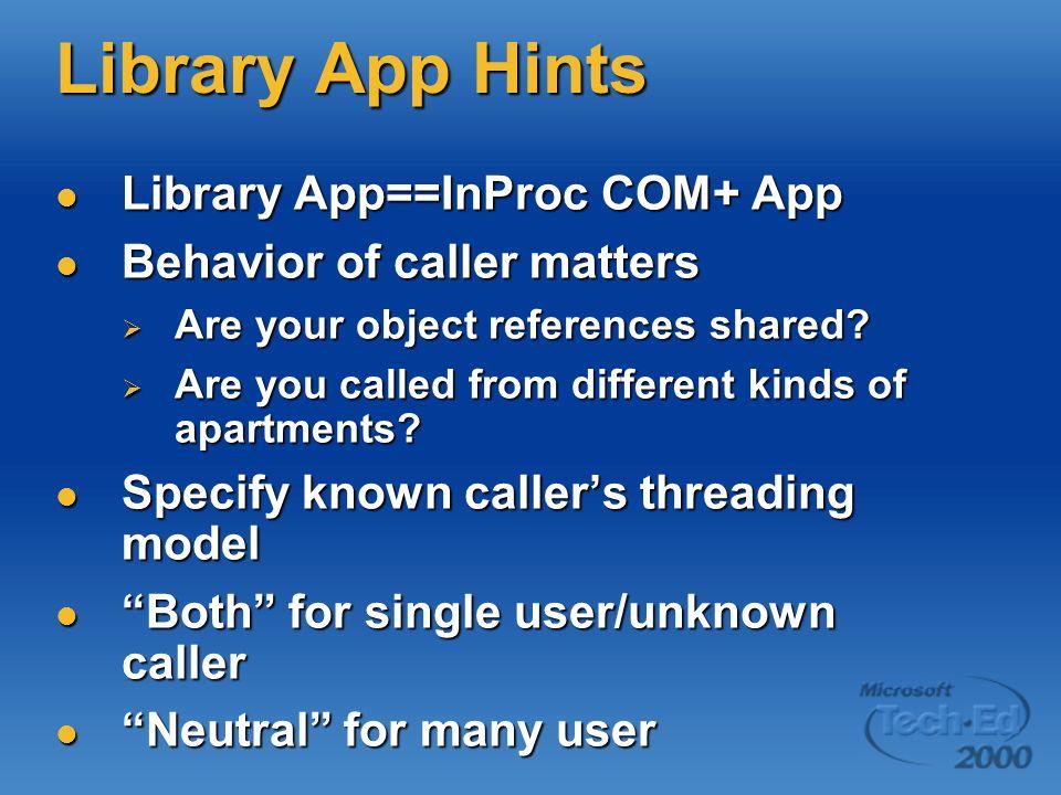 Library App Hints Library App==InProc COM+ App