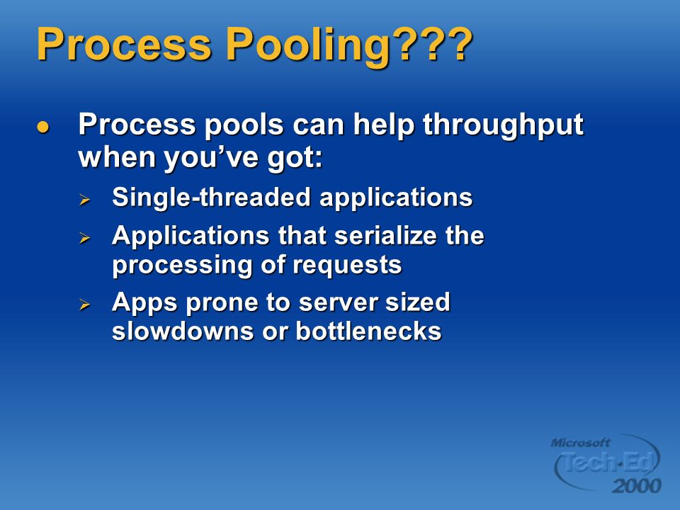 Process Pooling Process pools can help throughput when you've got: