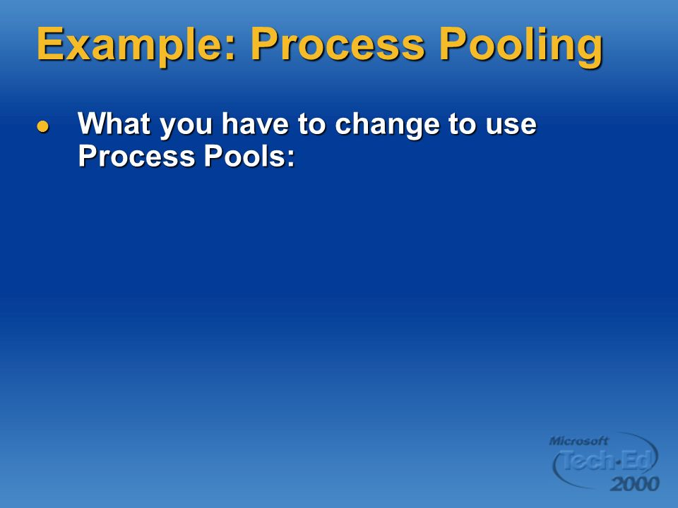 Example: Process Pooling