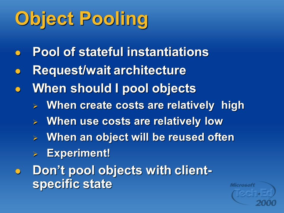 Object Pooling Pool of stateful instantiations