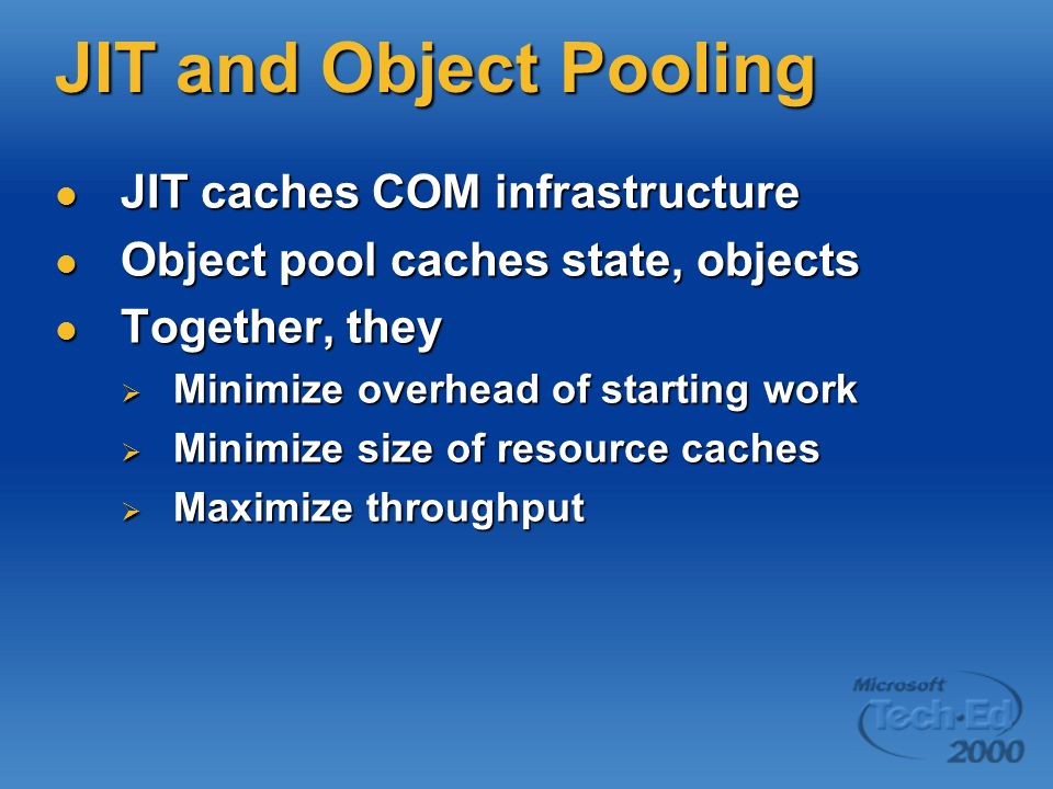 JIT and Object Pooling JIT caches COM infrastructure