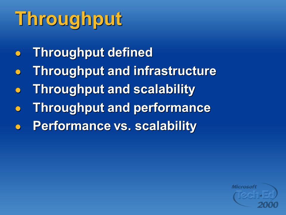 Throughput Throughput defined Throughput and infrastructure