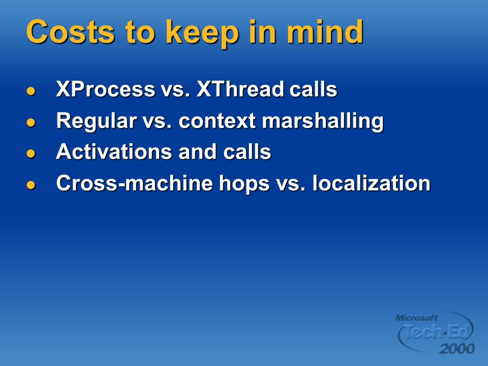 Costs to keep in mind XProcess vs. XThread calls