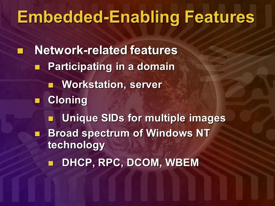 Embedded-Enabling Features