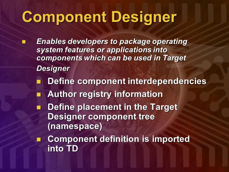 Component Designer Define component interdependencies