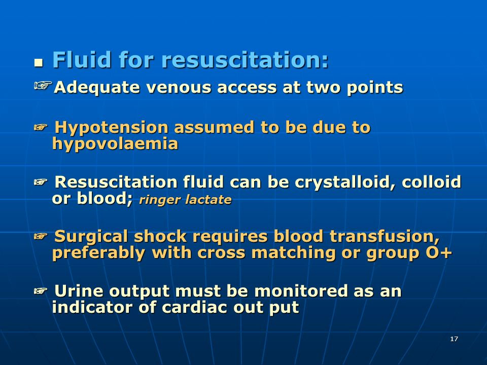 Fluid for resuscitation: ☞Adequate venous access at two points