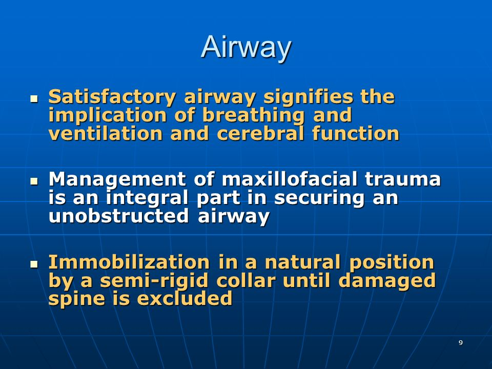 Airway Satisfactory airway signifies the implication of breathing and ventilation and cerebral function.
