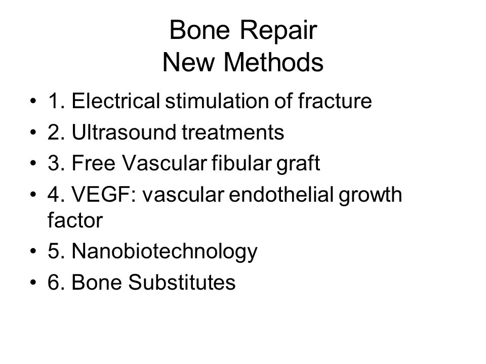 Bone Repair New Methods