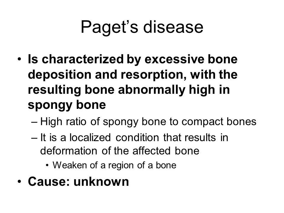 Paget's disease Is characterized by excessive bone deposition and resorption, with the resulting bone abnormally high in spongy bone.