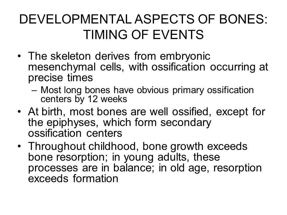 DEVELOPMENTAL ASPECTS OF BONES: TIMING OF EVENTS