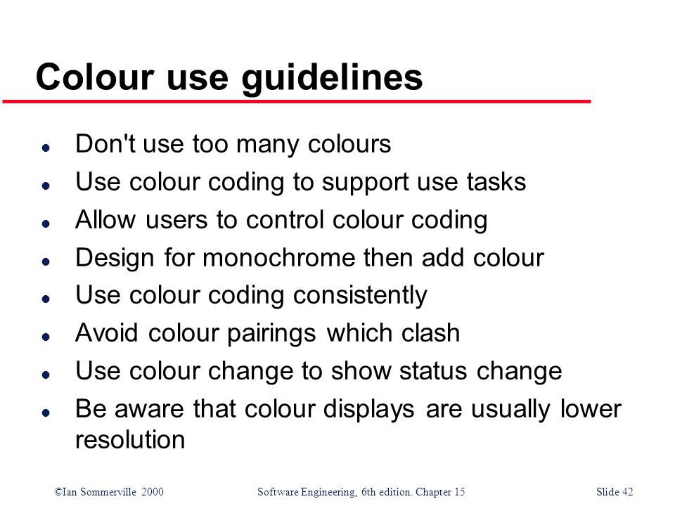 Colour use guidelines Don t use too many colours