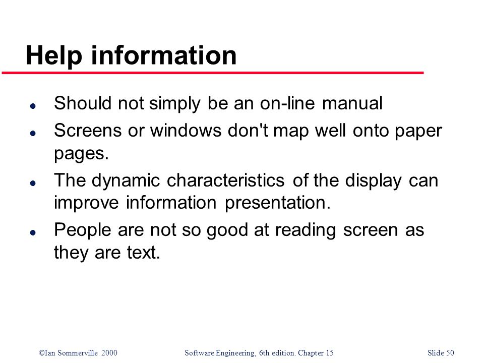 Help information Should not simply be an on-line manual