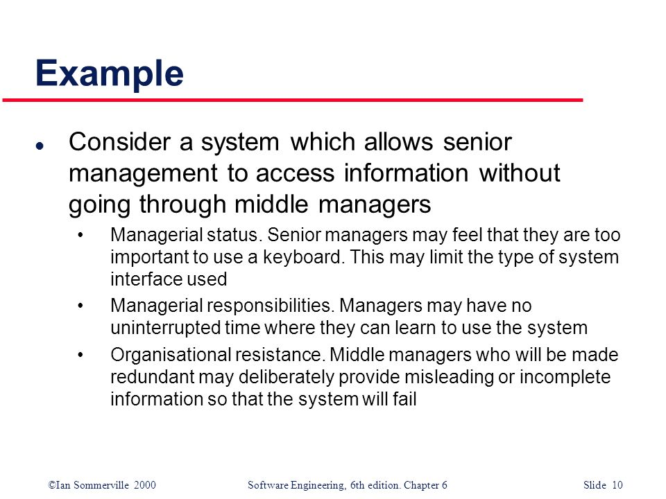 Example Consider a system which allows senior management to access information without going through middle managers.