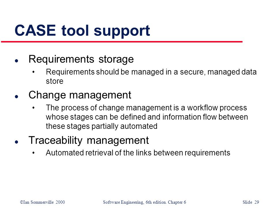 CASE tool support Requirements storage Change management