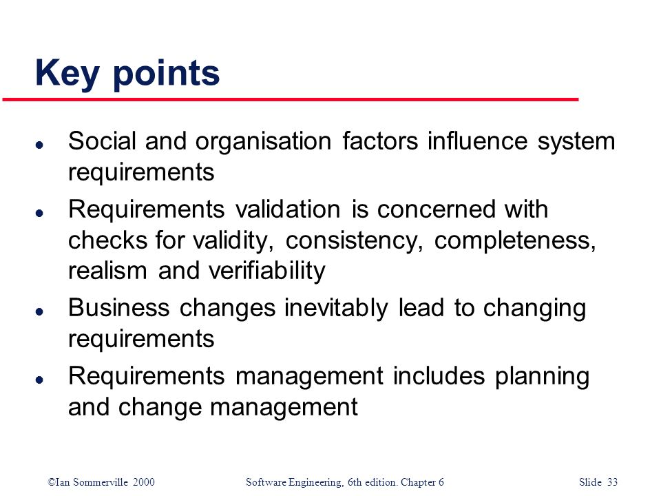 Key points Social and organisation factors influence system requirements.