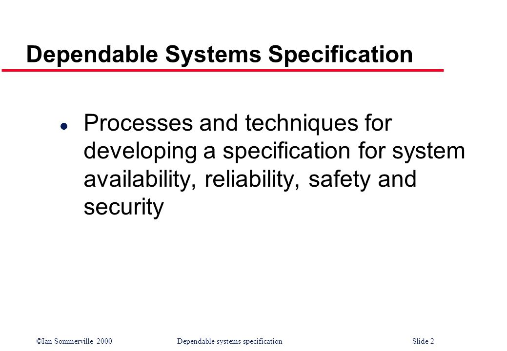 Dependable Systems Specification