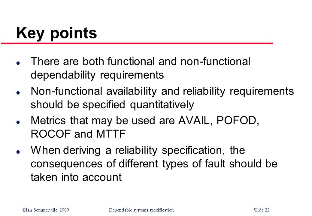 Key points There are both functional and non-functional dependability requirements.