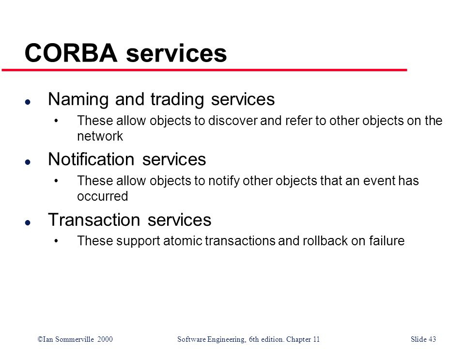 CORBA services Naming and trading services Notification services