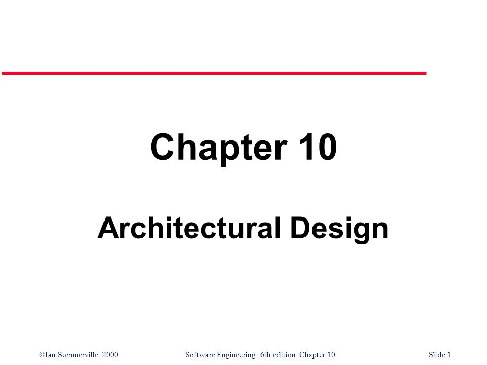 Chapter 10 Architectural Design