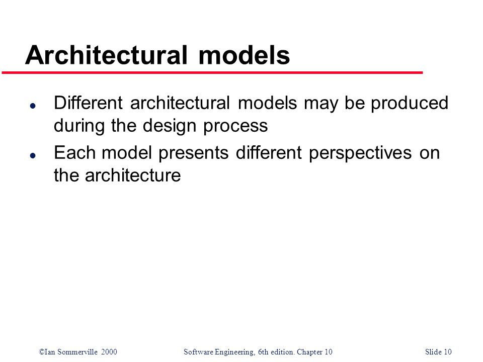 Architectural models Different architectural models may be produced during the design process.