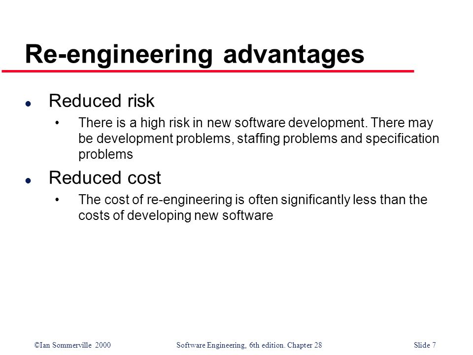 Re-engineering advantages
