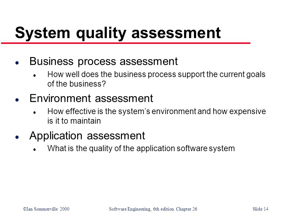 System quality assessment