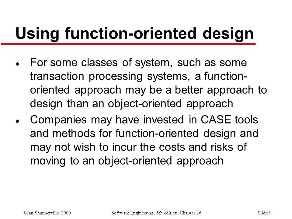 Using function-oriented design