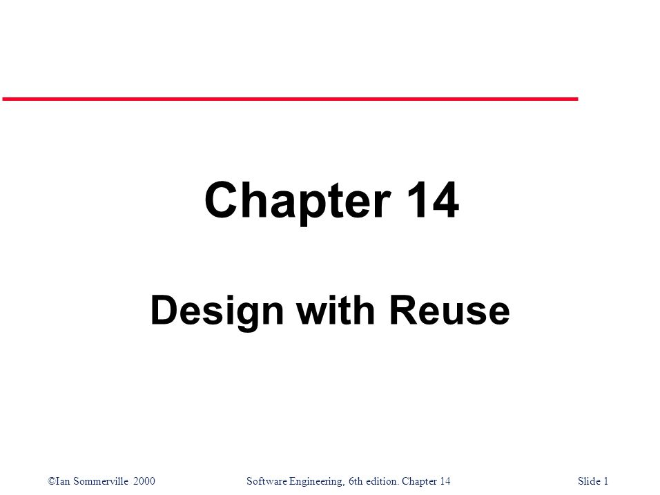 Chapter 14 Design with Reuse
